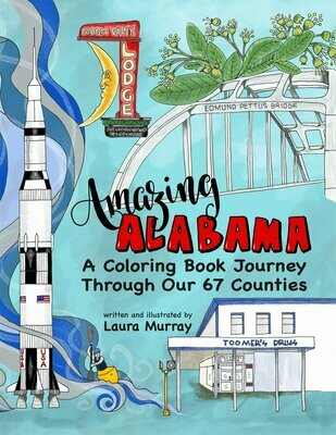 Amazing Alabama: A Coloring Book Journey Through Our 67 Counties by Laura Murray