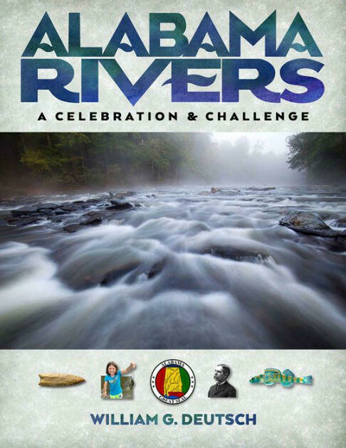 Alabama Rivers, A Celebration & Challenge by William G. Deutsch