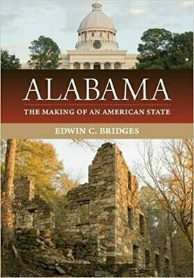 Alabama: The Making of an American State by Edwin C. Bridges