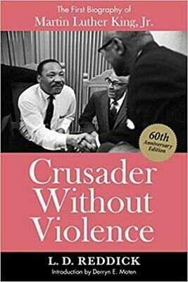 Crusader Without Violence: The First Biography of Martin Luther King, Jr. by L. D. Reddick