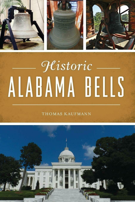 Historic Alabama Bells by Thomas Kaufmann