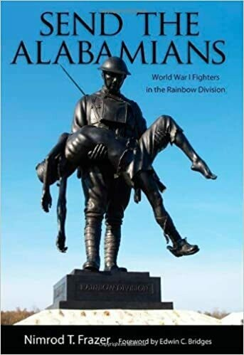 Send the Alabamians: World War I Fighters in the Rainbow Division by Nimrod T. Frazer