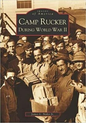 Images of America: Camp Rucker During World War II
