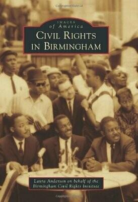 Images of America: Civil Rights in Birmingham