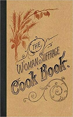 The Women's Suffrage Cook Book