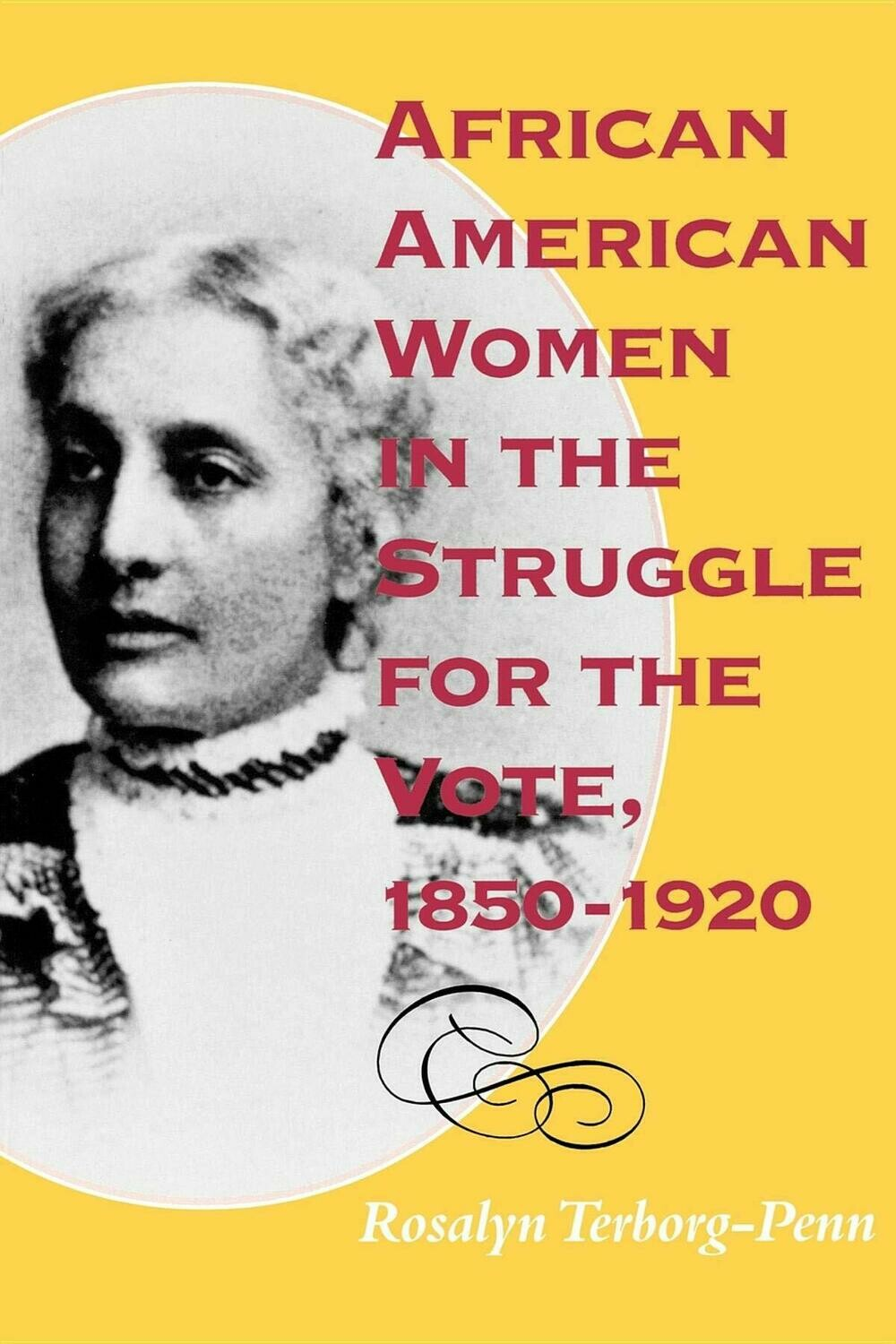 African American Women in the Struggle for the Vote, 1850-1920 by Rosalyn Terborg-Penn