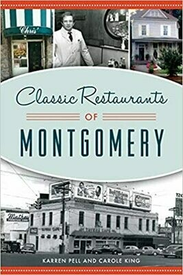 Classic Restaurants of Montgomery by Karren Pell and Carole King