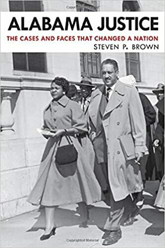 Alabama Justice: The Cases and Faces That Changed a Nation by Steven P. Brown