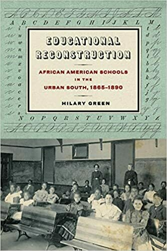 Educational Reconstruction: African American Schools in the Urban South, 1865-1890 by Hilary Green