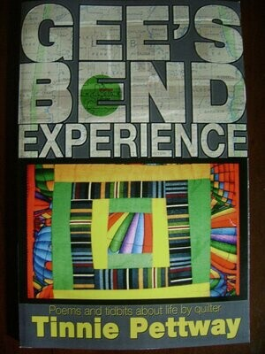 Gee's Bend Experience Poems and tidbits about life by quilter Tinnie Pettway