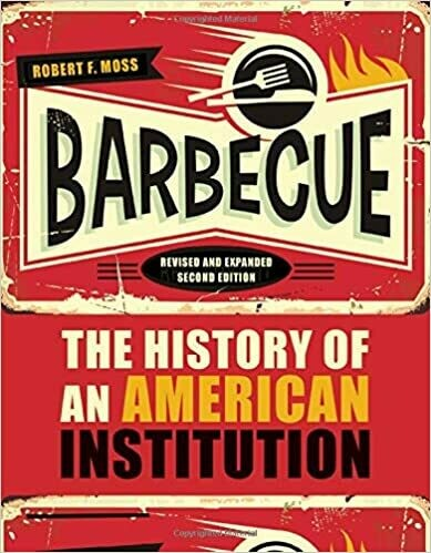 Barbeque: The History Of An American Institution by Robert F. Moss