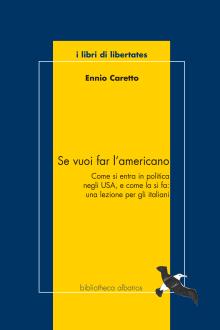 Se vuoi far l'americano Come si entra in politica negli USA e come la si fa: una lezione per gli italiani