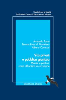 Vizi privati e pubblica giustizia Morale e politica: come affrontare la corruzione