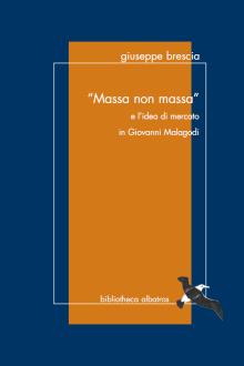 """""""Massa non massa"""" e l'idea di mercato in Giovanni Malagodi"""
