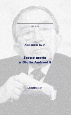 Scacco matto a Giulo Andreotti