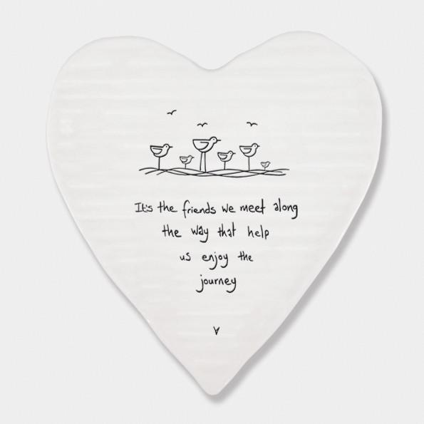 Porcelain Heart 'it's The Friends We Meet Along The Way, That Help Us Enjoy The journey'