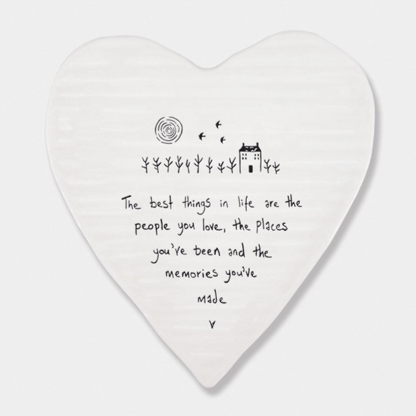 Porcelain Heart 'The Best Things In Life Are The People You Love, The Places You've Been And The Memories You've Made'