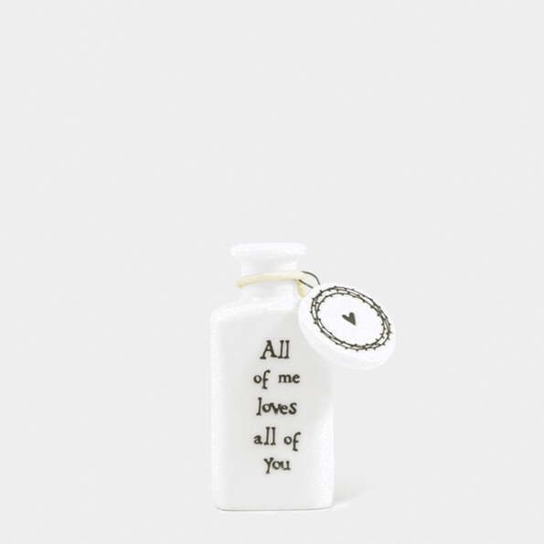 Small flat bottle - 'all of me loves all of you'