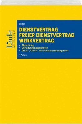 Dienstvertrag - freier Dienstvertrag - Werkvertrag
