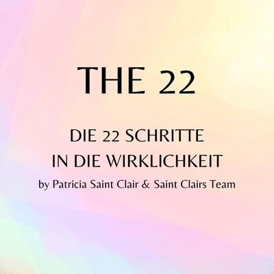 THE 22 - Die 22 Schritte in die Wirklichkeit - kompletter Lehrgang in Raten - 2 Schritte/Monat