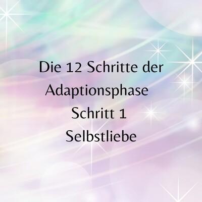 Die 12 Schritte der Adaptionsphase- Schritt 1 Selbstliebe