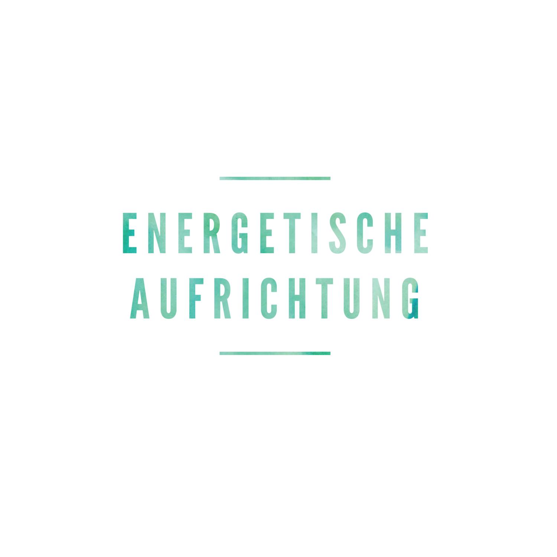 """Ausbildung zum Aufrichtungstherapeuten """"Die energetische Aufrichtung"""""""
