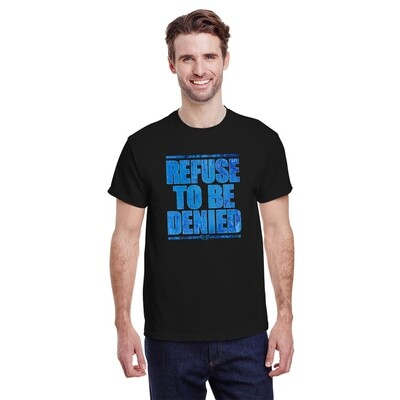 REFUSE TO BE DENIED GRAPHIC TEE - Tri Blend