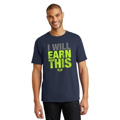 I WILL EARN THIS GRAPHIC TEE