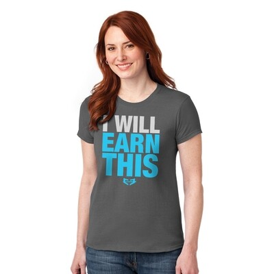 I WILL EARN THIS GRAPHIC TEE (W)