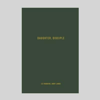 Daughter, Disciple (PRE-ORDER)