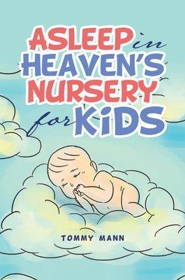 Asleep in Heaven's Nursery for Kids