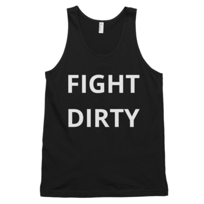 """Fight Dirty"" Classic Tank (unisex)"