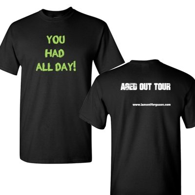 You Had All Day T-shirt