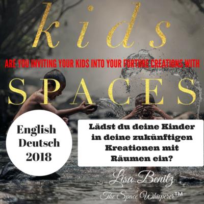 SSS 2018 ~ Lädst du deine Kinder in deine zukünftigen Kreationen ein? / Are You Inviting Your Kids Into Your Future Creations With Spaces? ~ English & Deutsch