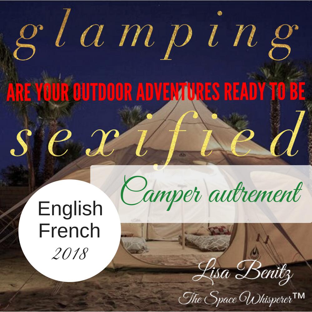 SSS 2018 ~ Camper autrement / Glamping ~ English & Français