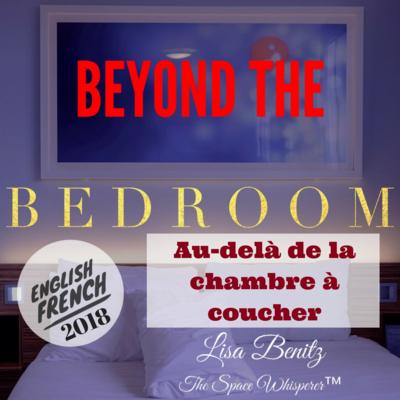 SSS 2018 ~ Au-delà de la chambre à coucher / Beyond the Bedroom ~ English & Français