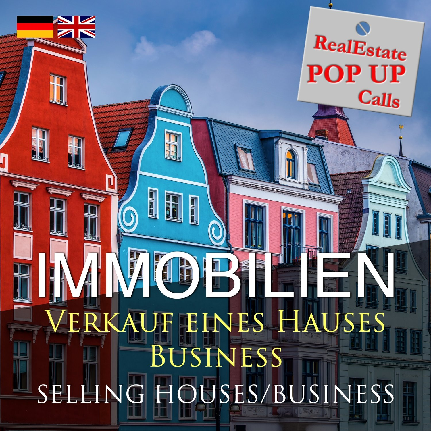 RealEstate POP UP Call - VERKAUF EINES HAUSES - SELLING HOUSES - English & German
