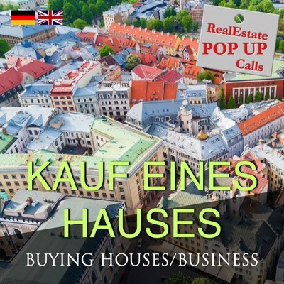RealEstate POP UP Call - KAUF EINES HAUSES - BUYING HOUSES - English & German