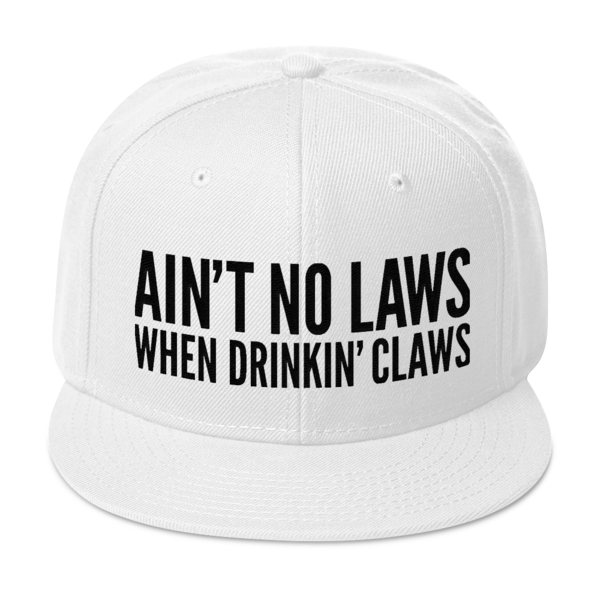 FLOMAZIN  AIN'T NO LAWS WHEN DRINKING CLAWS WHITE CLAW Snapback Hat