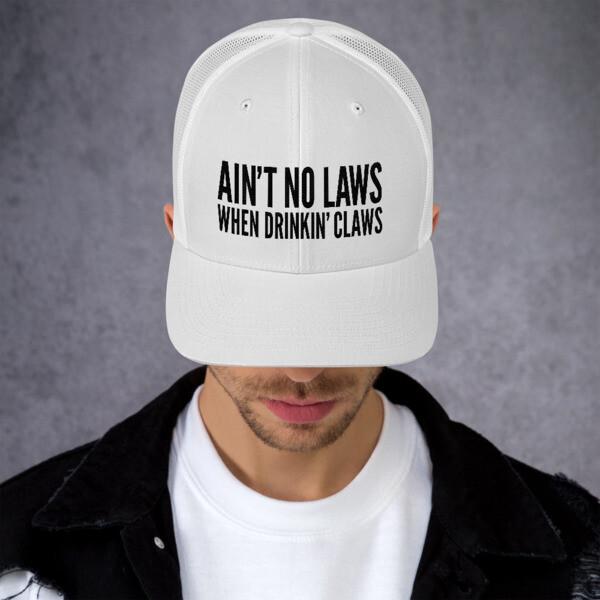 FLOMAZIN  AIN'T NO LAWS WHEN DRINKING CLAWS WHITE CLAW Trucker Cap