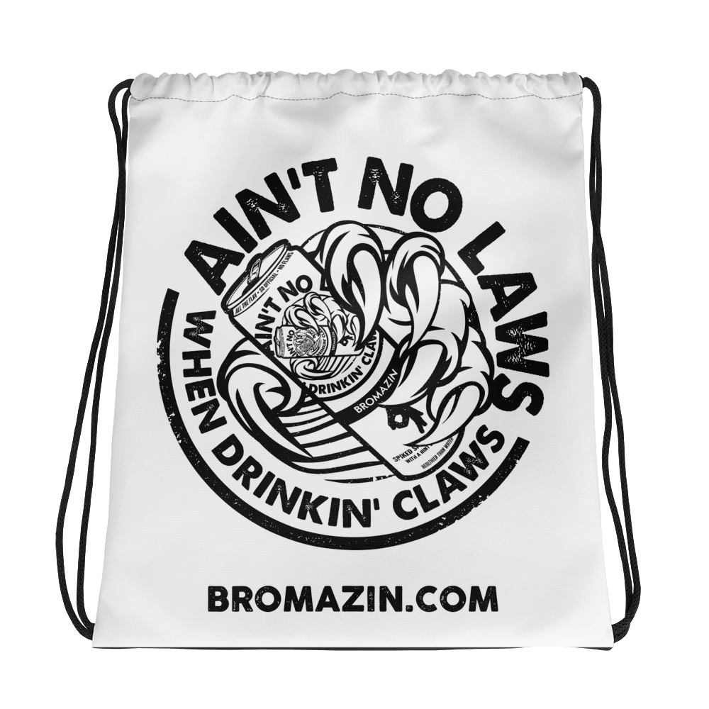 FLOMAZIN  AIN'T NO LAWS WHEN DRINKING CLAWS WHITE CLAW Drawstring bag