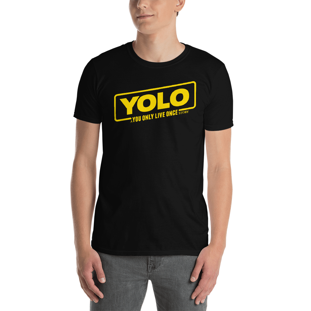 YOLO - YOU ONLY LIVE ONCE- STAR WARS HAN SOLO Short-Sleeve Unisex T-Shirt