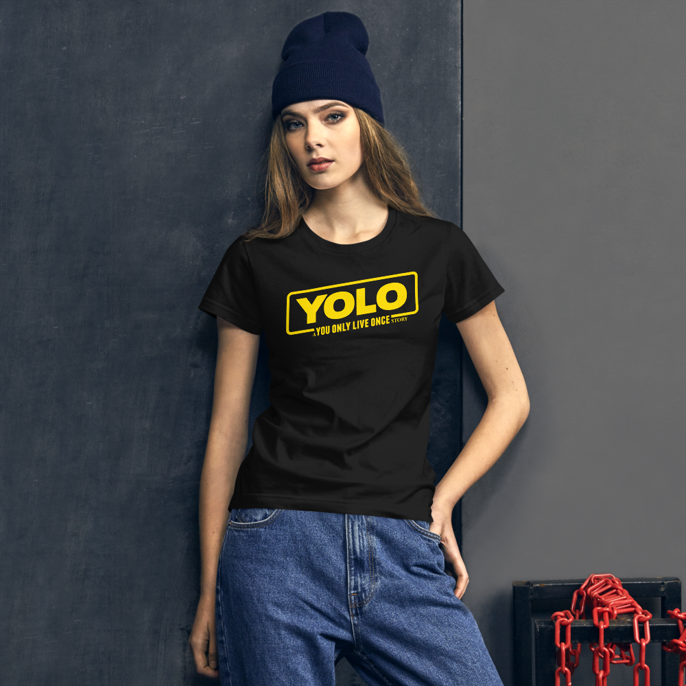 YOLO - YOU ONLY LIVE ONCE- STAR WARS HAN SOLO Women's short sleeve t-shirt