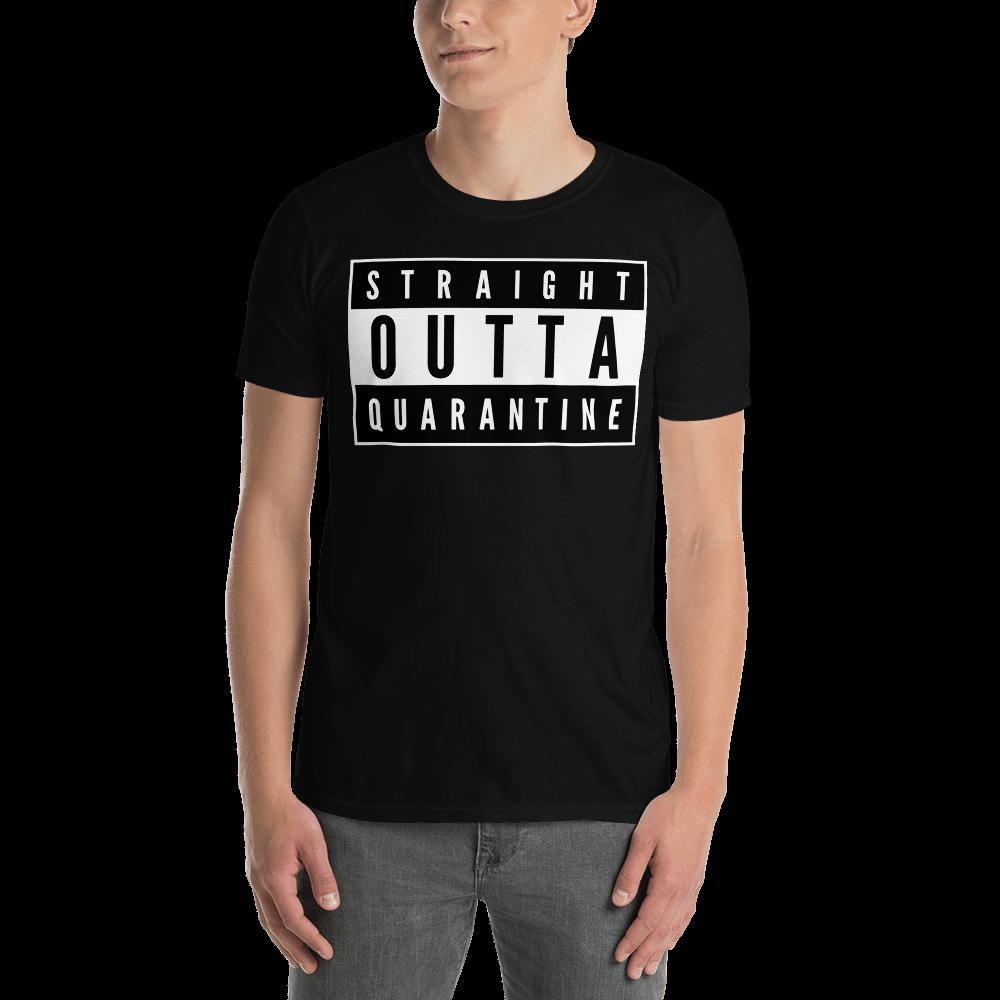 STRAIGHT OUTTA QUARANTINE Short-Sleeve Unisex T-Shirt