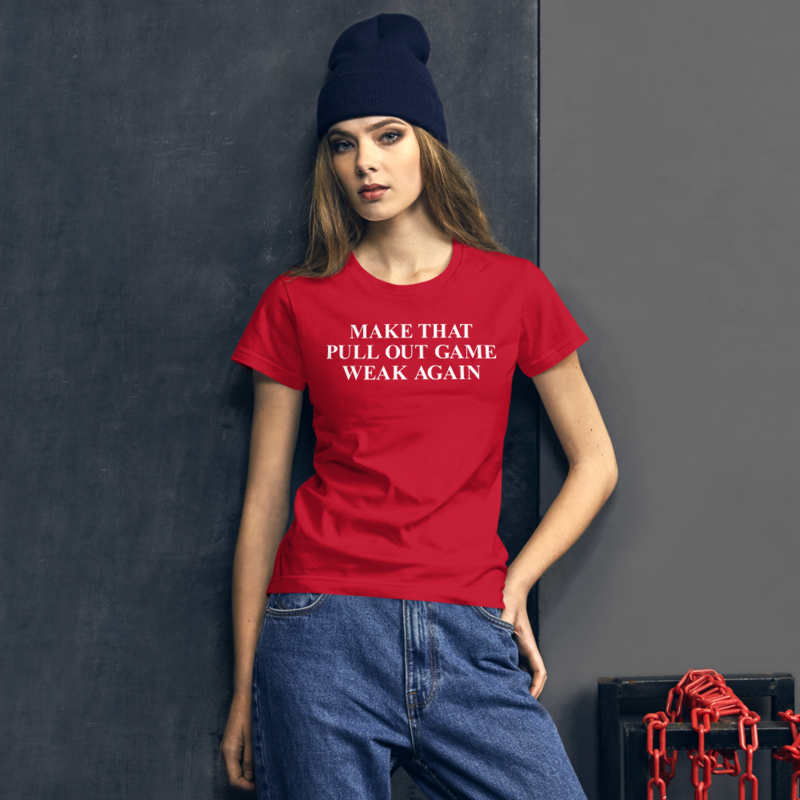 MAKE THAT PULL OUT GAME WEAK AGAIN WAP CARDI B SONG LYRIC Women's short sleeve t-shirt