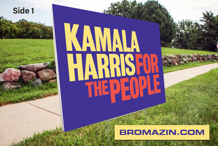 KAMALA HARRIS FOR THE PEOPLE Double Sided Rigid Coroplast Corrugated Plastic Road Sign Democrat Support Vice President Elect