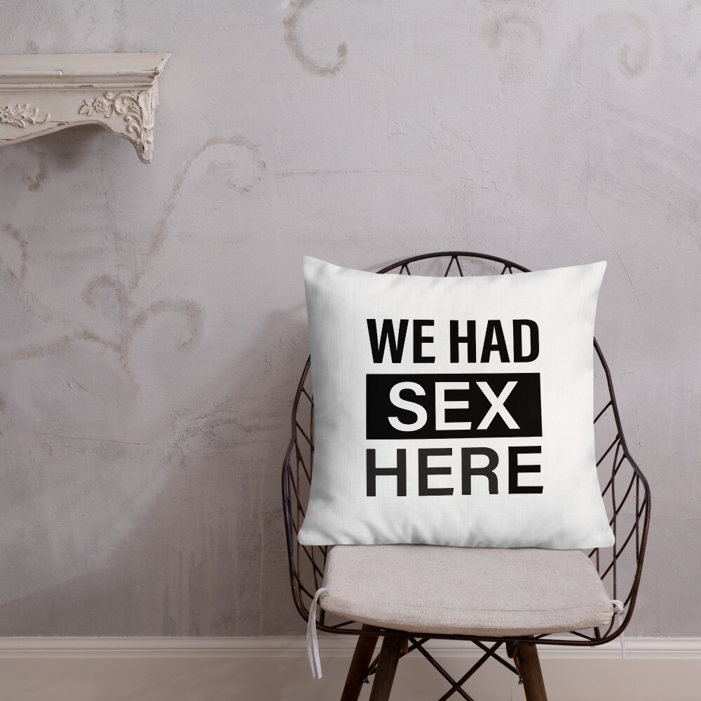 WE HAD SEX HERE AND HERE Funny Gift Ideas for Husband Wife Reversible Premium Pillow