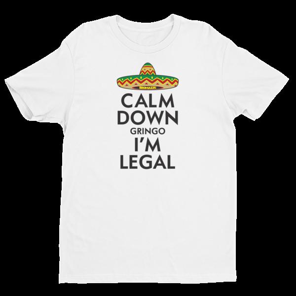 BROMAZIN CLAM DOWN GRINGO I'M LEGAL Short Sleeve T-shirt - 2 Colors