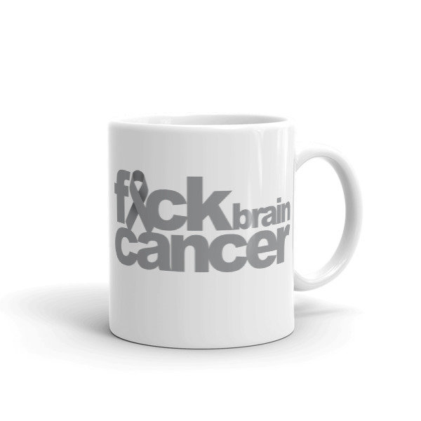 FUCK BRAIN CANCER Mug