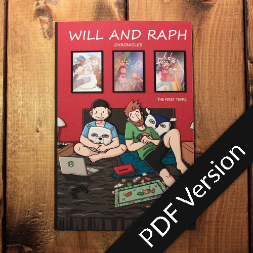 Will and Raph Chronicles - The first years - PDF Version